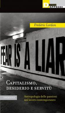 Frédéric Lordon e i predatori delle passioni