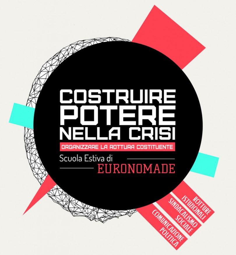 Scuola estiva di EuroNomade – Costruire potere nella crisi – 10-13 settembre 2015, Roma