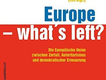 Disintegrazione dell'Europa o processo costituente? Crisi, governo dell'emergenza e prospettive di nuova invenzione democratica