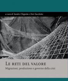 Le reti del valore. Migrazioni, produzione e governo della crisi