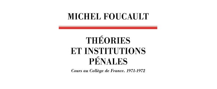 """Foucault: dal crimine come danno da risarcire fino all'offesa all'ordine pubblico. Su """"Teorie e istituzioni penali"""""""