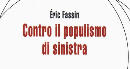 Éric Fassin, il grande risentimento generato dai populismi contemporanei