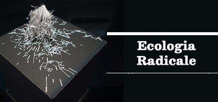 Per una Ecologia Radicale