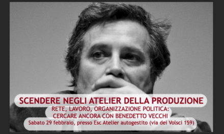 «Scendere negli atelier della produzione» Rete, lavoro, organizzazione politica: cercare ancora con Benedetto Vecchi