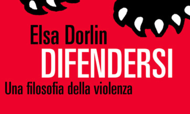 Elsa Dorlin, un'autodifesa costituente