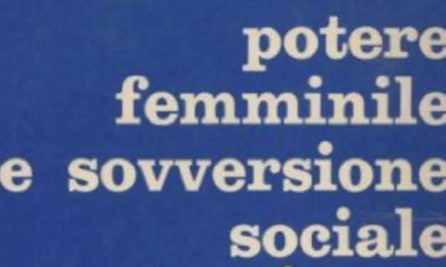 Maria Rosa Dalla Costa,  Potere femminile e  sovversione sociale (1977)